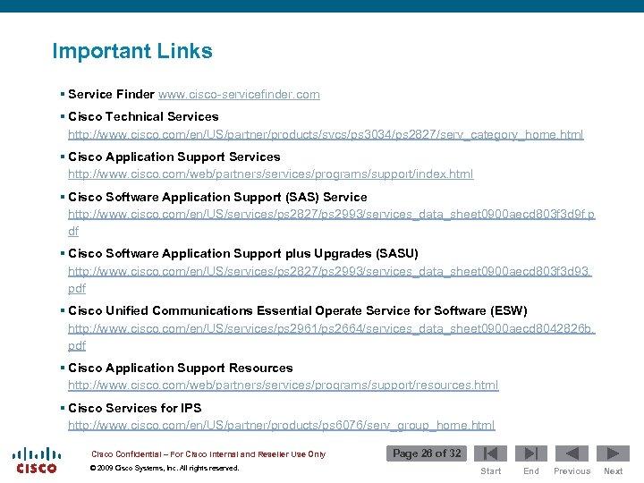 Important Links § Service Finder www. cisco-servicefinder. com § Cisco Technical Services http: //www.