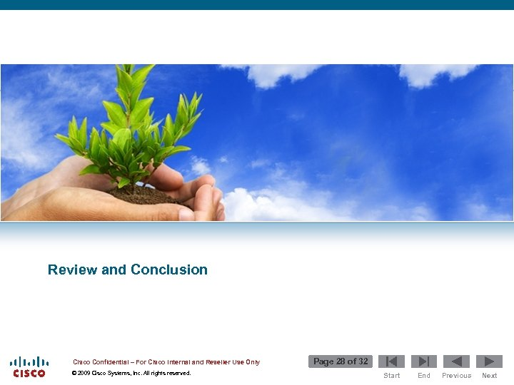 Review and Conclusion Cisco Confidential – For Cisco Internal and Reseller Use Only ©