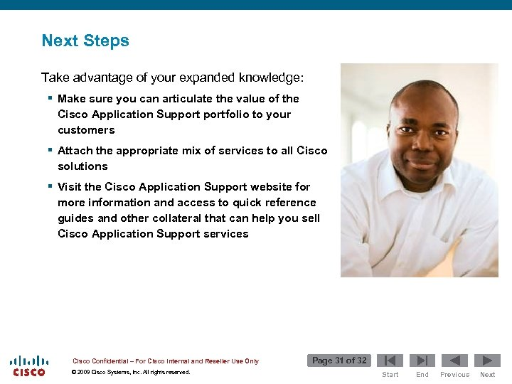 Next Steps Take advantage of your expanded knowledge: § Make sure you can articulate