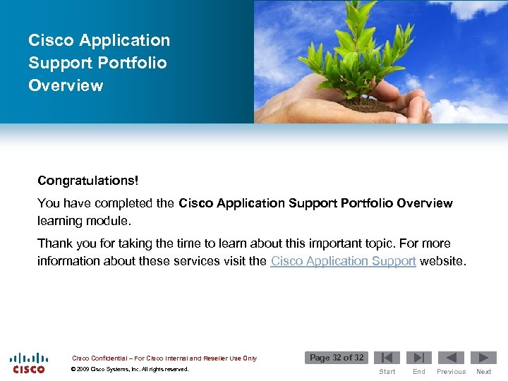 Cisco Application Support Portfolio Overview Congratulations! You have completed the Cisco Application Support Portfolio