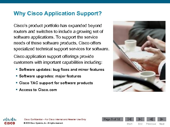 Why Cisco Application Support? Cisco's product portfolio has expanded beyond routers and switches to