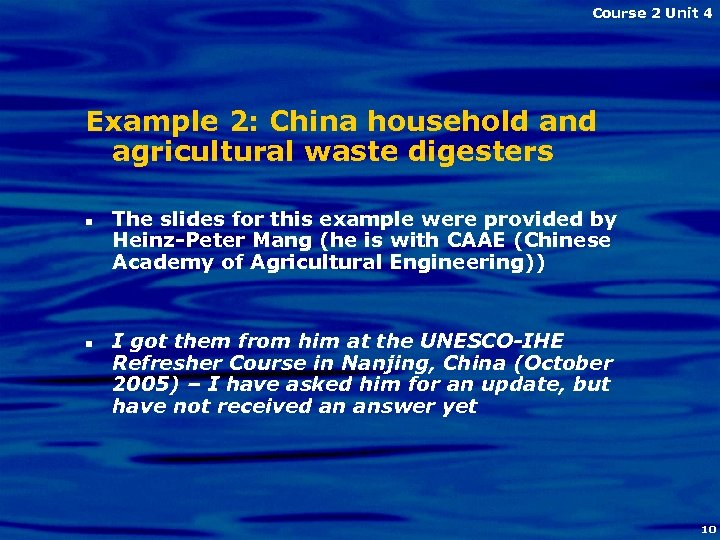 Course 2 Unit 4 Example 2: China household and agricultural waste digesters n n