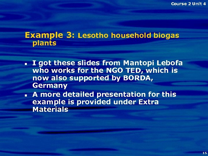 Course 2 Unit 4 Example 3: Lesotho household biogas plants n n I got