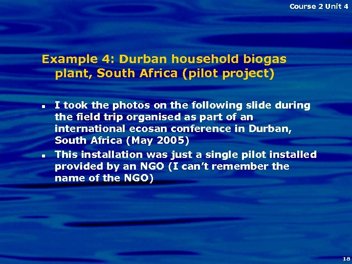 Course 2 Unit 4 Example 4: Durban household biogas plant, South Africa (pilot project)