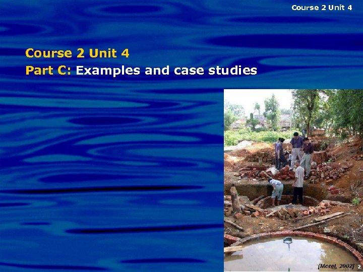 Course 2 Unit 4 Part C: Examples and case studies 2