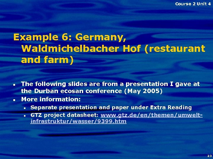 Course 2 Unit 4 Example 6: Germany, Waldmichelbacher Hof (restaurant and farm) n n