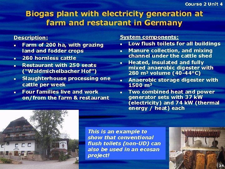 Course 2 Unit 4 Biogas plant with electricity generation at farm and restaurant in