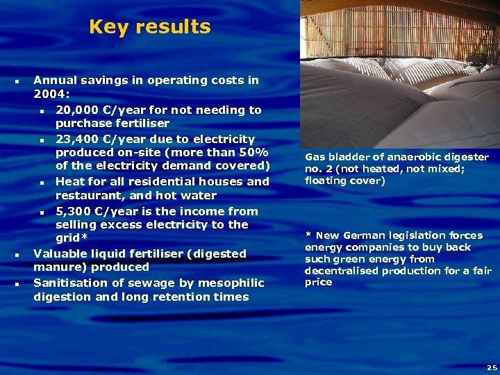 Key results n n n Annual savings in operating costs in 2004: n 20,