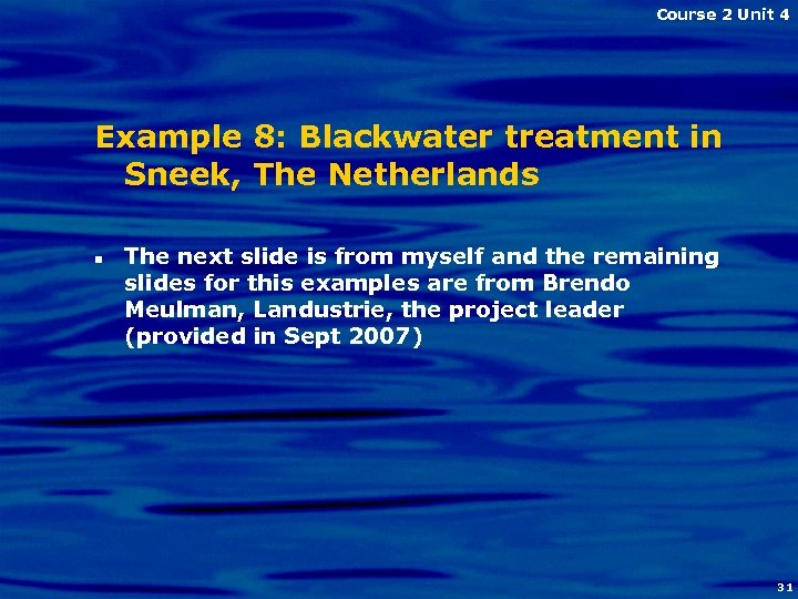 Course 2 Unit 4 Example 8: Blackwater treatment in Sneek, The Netherlands n The