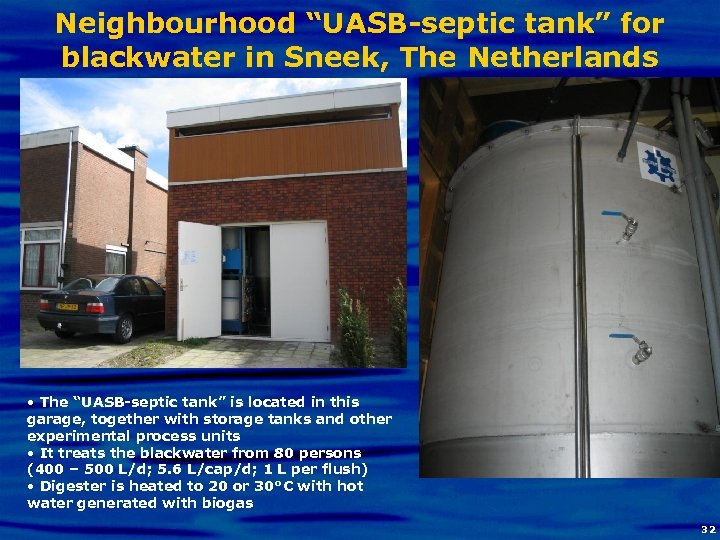 "Neighbourhood ""UASB-septic tank"" for blackwater in Sneek, The Netherlands • The ""UASB-septic tank"" is"