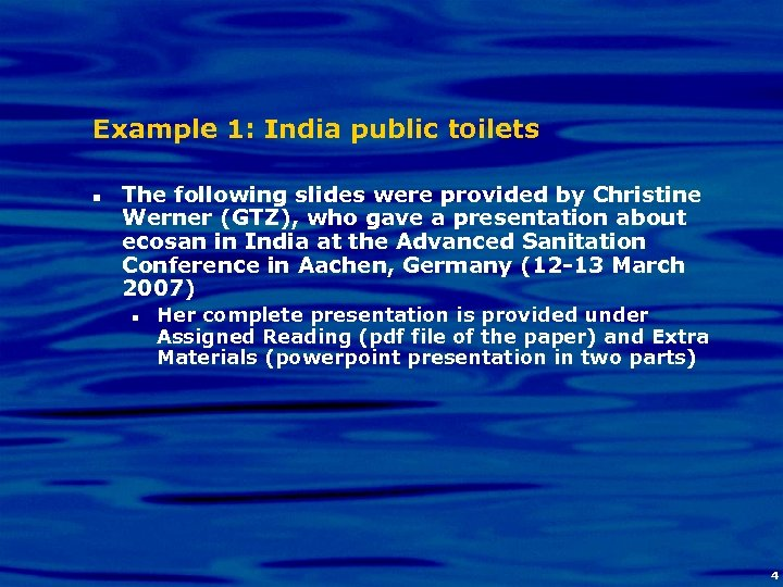 Example 1: India public toilets n The following slides were provided by Christine Werner