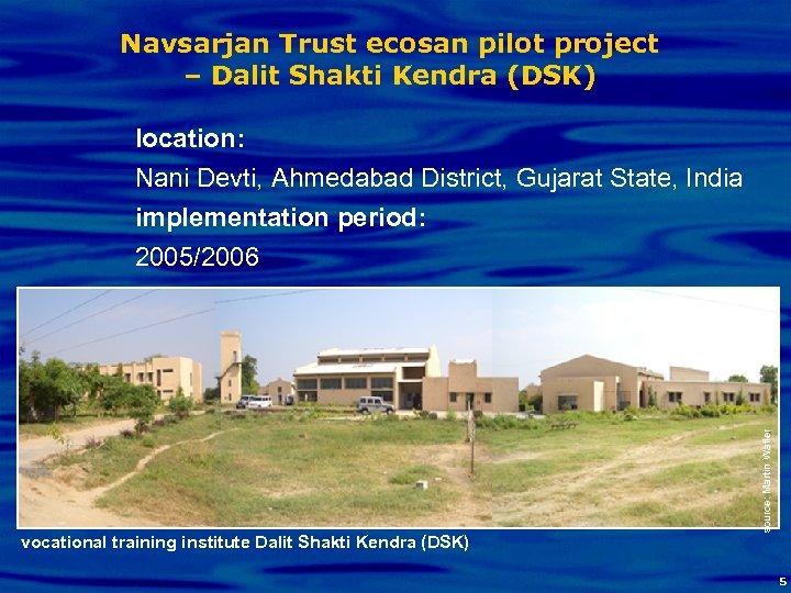 Navsarjan Trust ecosan pilot project – Dalit Shakti Kendra (DSK) vocational training institute Dalit