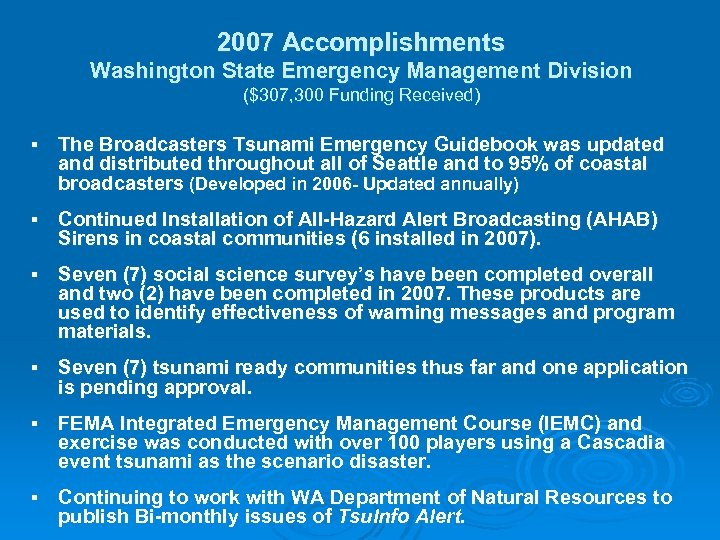 2007 Accomplishments Washington State Emergency Management Division ($307, 300 Funding Received) § The Broadcasters