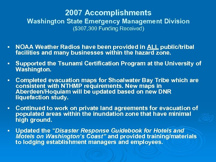 2007 Accomplishments Washington State Emergency Management Division ($307, 300 Funding Received) § NOAA Weather