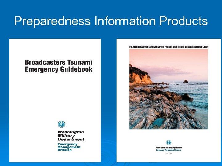 Preparedness Information Products