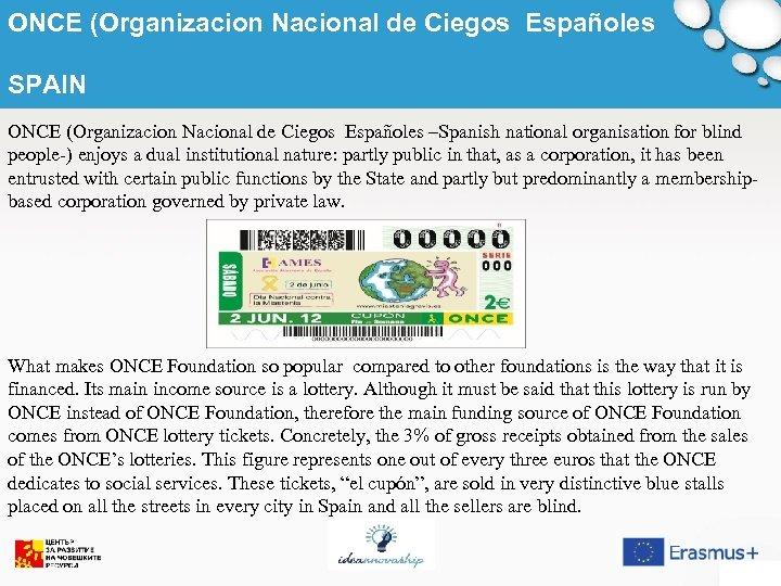 ONCE (Organizacion Nacional de Ciegos Españoles SPAIN ONCE (Organizacion Nacional de Ciegos Españoles –Spanish