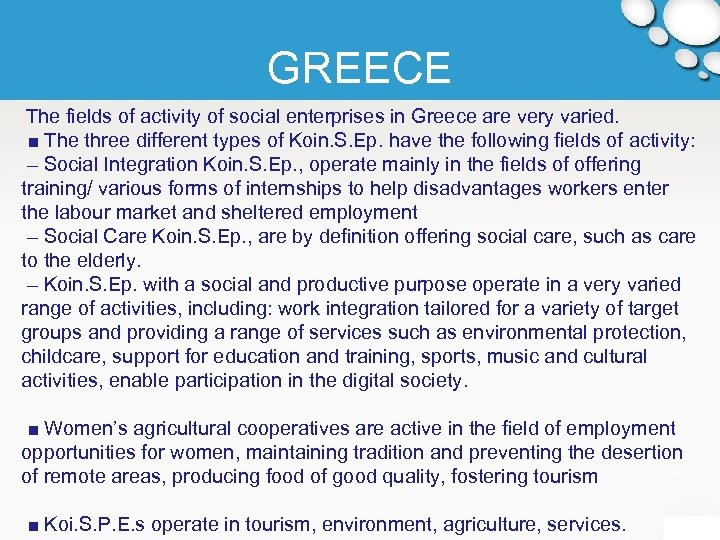 GREECE The fields of activity of social enterprises in Greece are very varied. ■