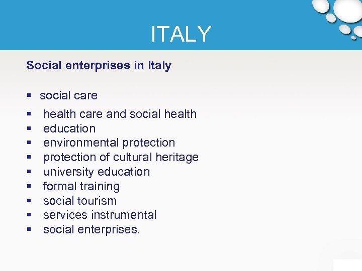 ITALY Social enterprises in Italy § social care § § § § § health