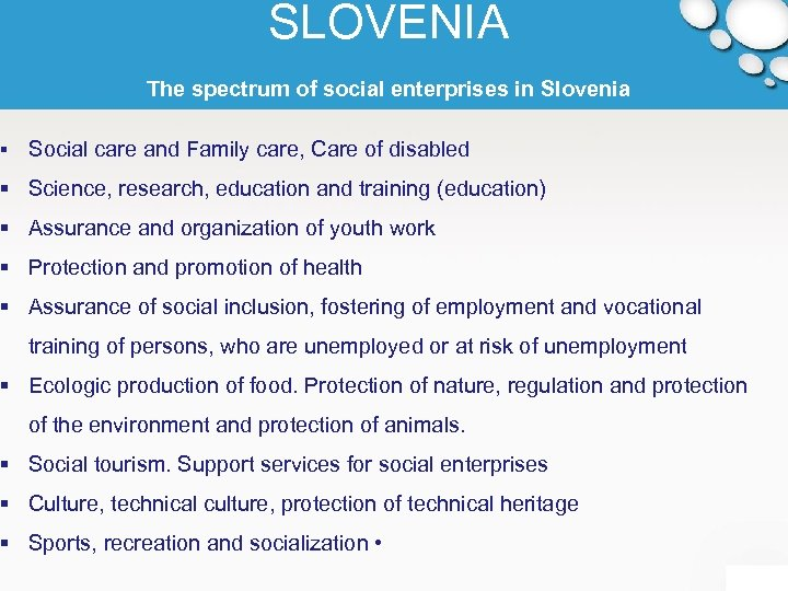 SLOVENIA The spectrum of social enterprises in Slovenia § Social care and Family care,