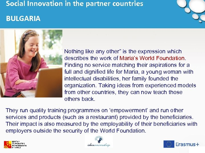 "Social Innovation in the partner countries BULGARIA Nothing like any other"" is the expression"