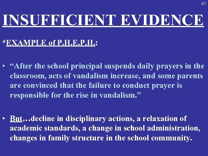 """41 INSUFFICIENT EVIDENCE *EXAMPLE of P. H. E. P. H. : • """"After the"""