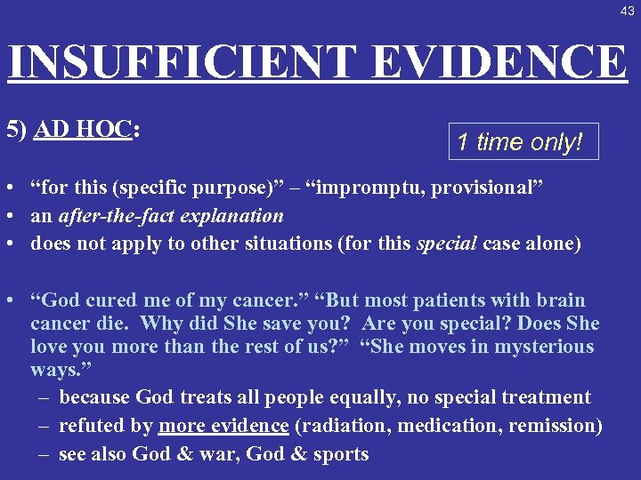 "43 INSUFFICIENT EVIDENCE 5) AD HOC: 1 time only! • ""for this (specific purpose)"""
