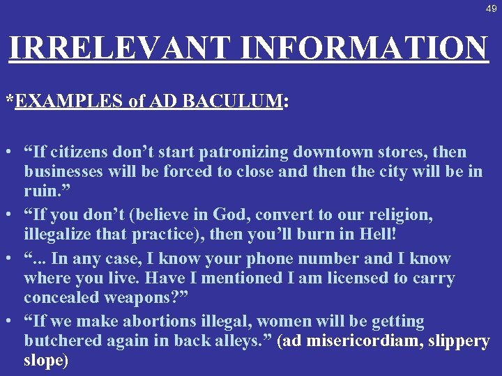 """49 IRRELEVANT INFORMATION *EXAMPLES of AD BACULUM: • """"If citizens don't start patronizing downtown"""