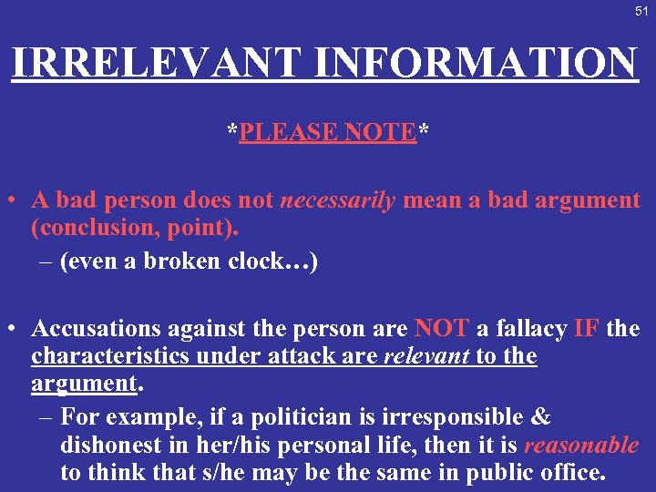 51 IRRELEVANT INFORMATION *PLEASE NOTE* • A bad person does not necessarily mean a
