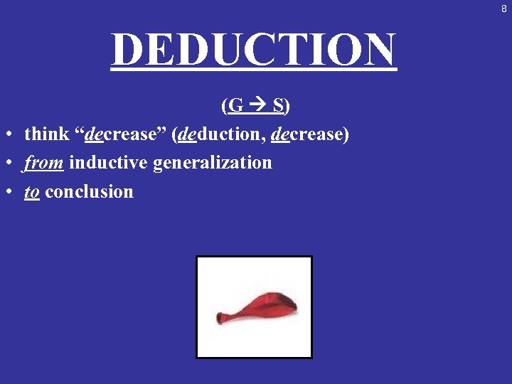 "8 DEDUCTION (G S) • think ""decrease"" (deduction, decrease) • from inductive generalization •"
