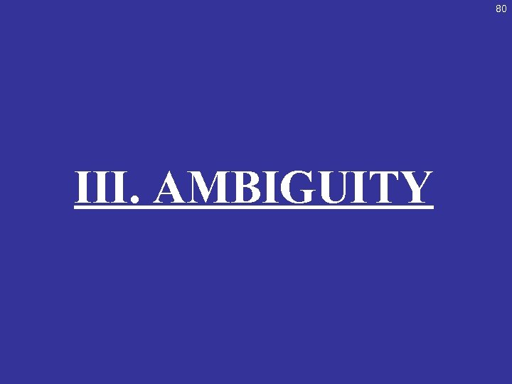 80 III. AMBIGUITY
