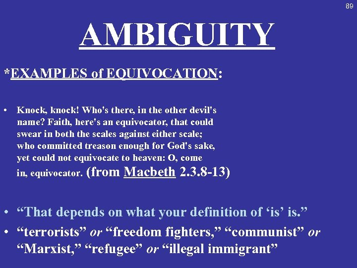 89 AMBIGUITY *EXAMPLES of EQUIVOCATION: • Knock, knock! Who's there, in the other devil's
