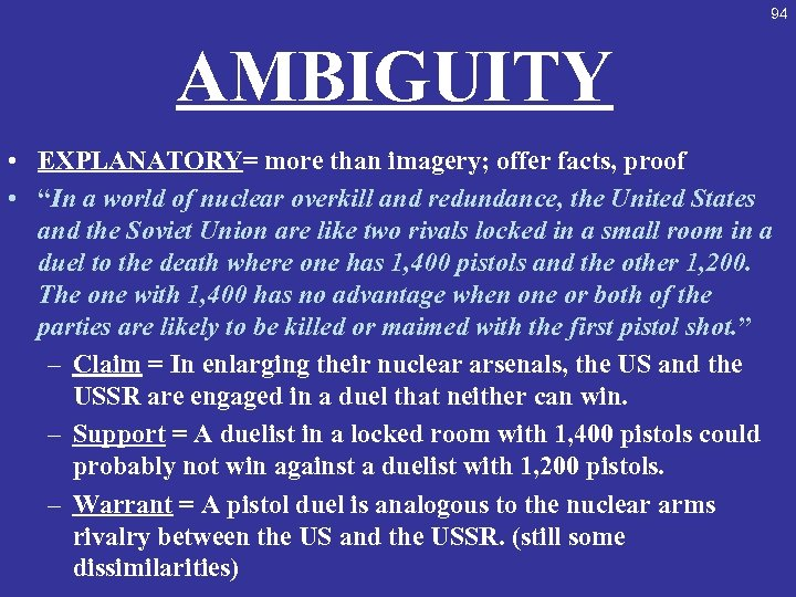 "94 AMBIGUITY • EXPLANATORY= more than imagery; offer facts, proof • ""In a world"