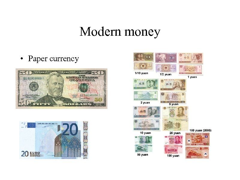 Modern money • Paper currency