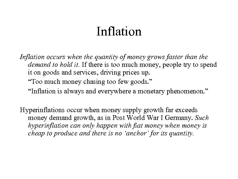Inflation occurs when the quantity of money grows faster than the demand to hold