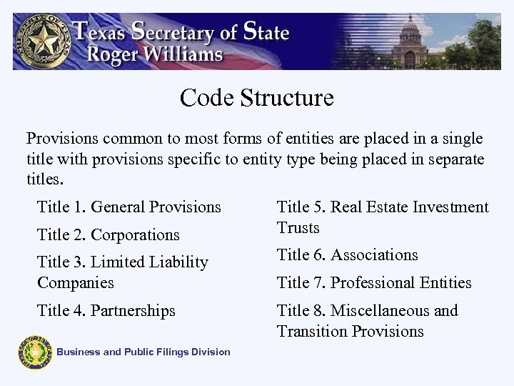 Code Structure Provisions common to most forms of entities are placed in a single
