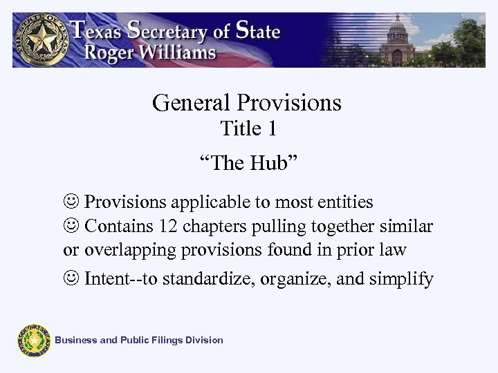 """General Provisions Title 1 """"The Hub"""" J Provisions applicable to most entities J Contains"""