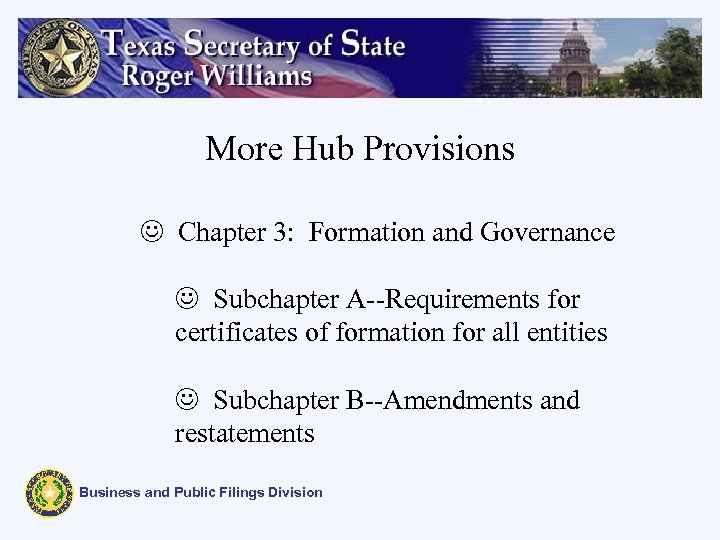 More Hub Provisions J Chapter 3: Formation and Governance J Subchapter A--Requirements for certificates