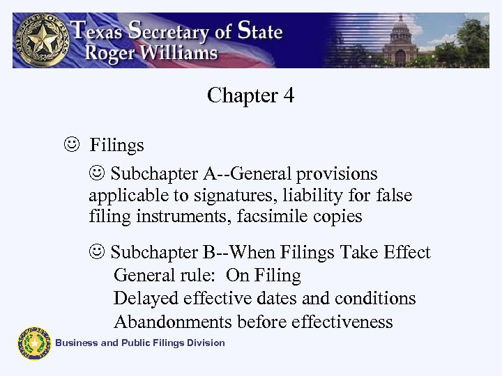 Chapter 4 J Filings J Subchapter A--General provisions applicable to signatures, liability for false