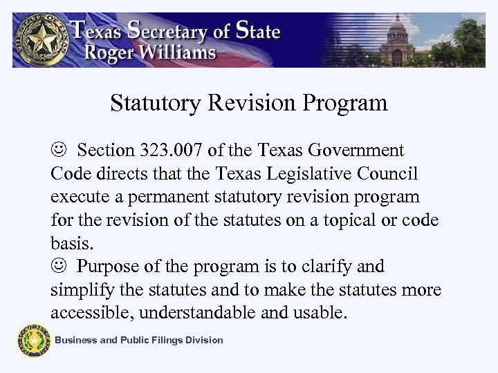 Statutory Revision Program J Section 323. 007 of the Texas Government Code directs that