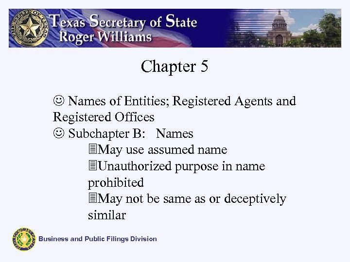 Chapter 5 J Names of Entities; Registered Agents and Registered Offices J Subchapter B: