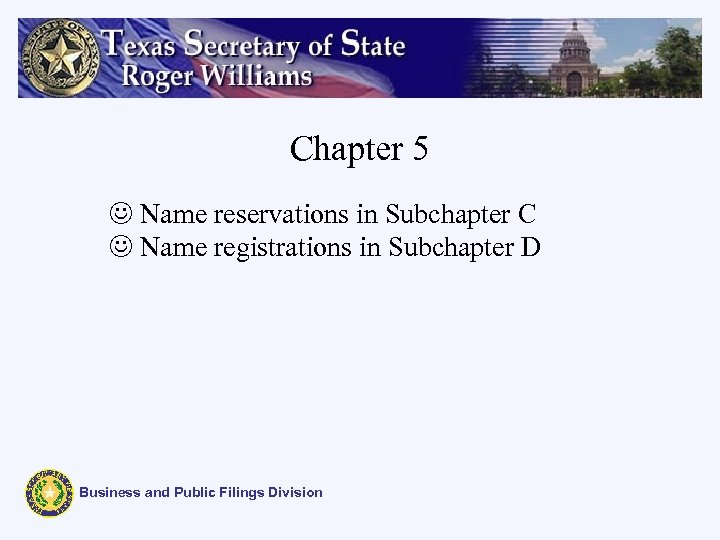Chapter 5 J Name reservations in Subchapter C J Name registrations in Subchapter D