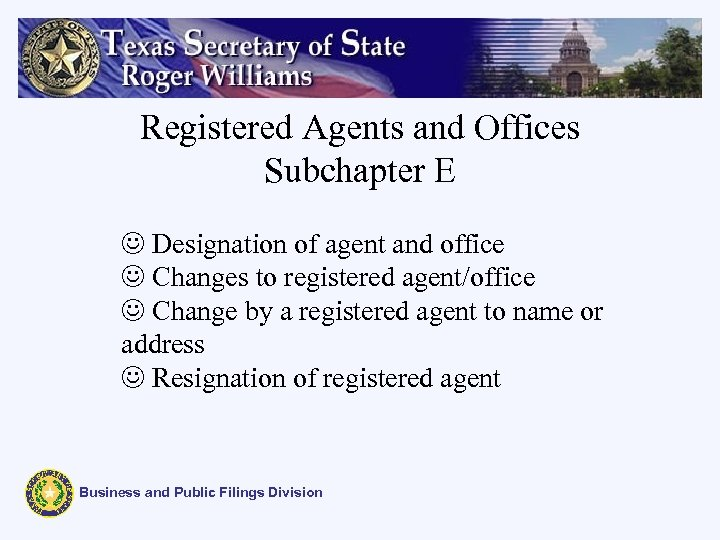 Registered Agents and Offices Subchapter E J Designation of agent and office J Changes