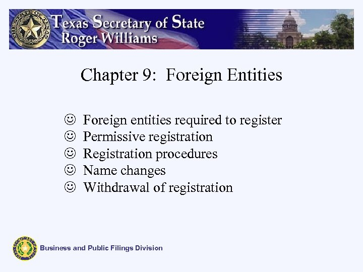 Chapter 9: Foreign Entities J J J Foreign entities required to register Permissive registration