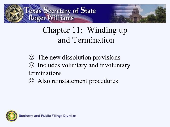 Chapter 11: Winding up and Termination J The new dissolution provisions J Includes voluntary