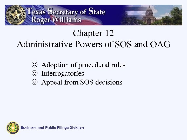 Chapter 12 Administrative Powers of SOS and OAG J Adoption of procedural rules J