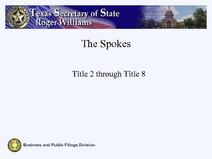The Spokes Title 2 through Title 8 Business and Public Filings Division
