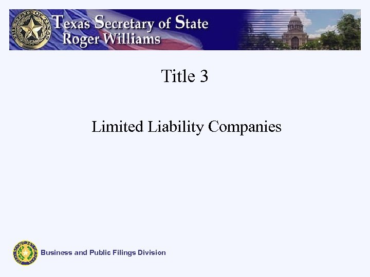 Title 3 Limited Liability Companies Business and Public Filings Division