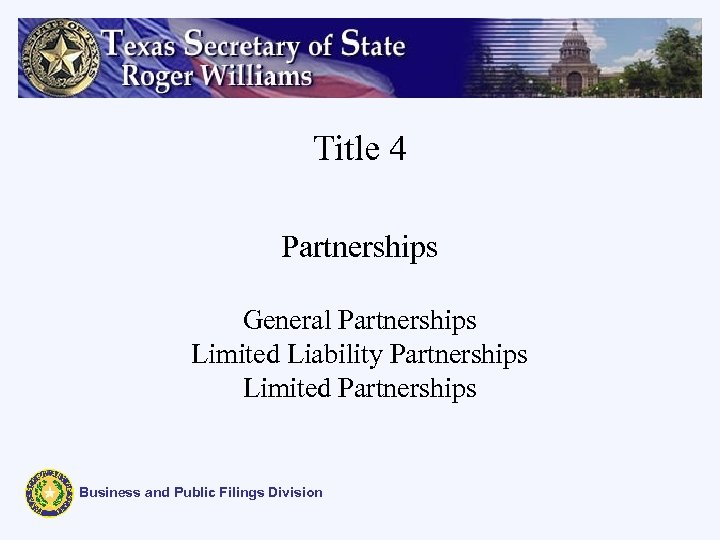 Title 4 Partnerships General Partnerships Limited Liability Partnerships Limited Partnerships Business and Public Filings