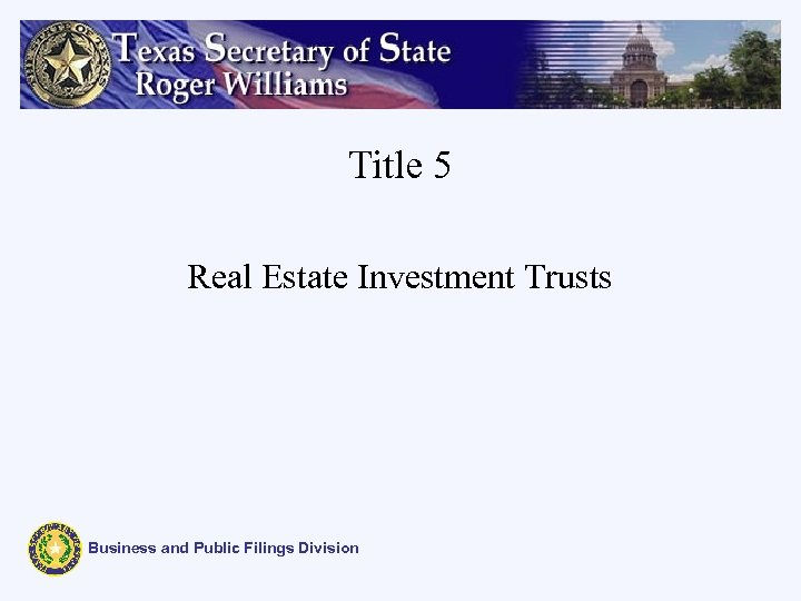 Title 5 Real Estate Investment Trusts Business and Public Filings Division