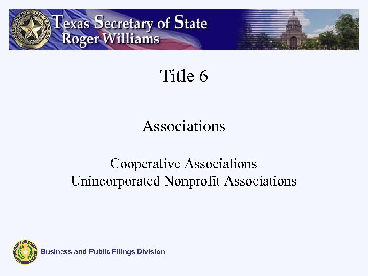 Title 6 Associations Cooperative Associations Unincorporated Nonprofit Associations Business and Public Filings Division